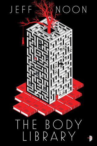 The Body Library (John Nyquist, #2) por Jeff Noon
