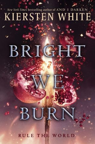 Bright We Burn (The Conqueror's Saga #3) by Kiersten White