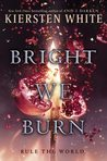 Bright We Burn (The Conqueror&