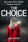 The Choice by Jake Cross