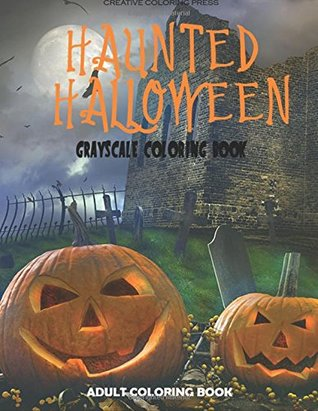 Haunted Halloween: Grayscale Adult Coloring Book