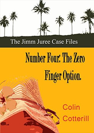 Number Four: The Zero Finger Option (Jimm Juree Case Files Book 4)