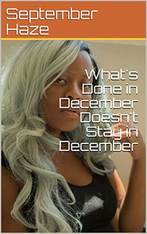 What's Done in December Doesn't Stay in December