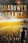 Shadowed Silence An Ecological Dystopian Adventure - The Silent Lands Chronicles:: (Book Four Of The Silent Lands Chronicles)