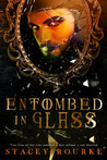 Entombed in Glass (Unfortunate Soul Chronicles, #2)