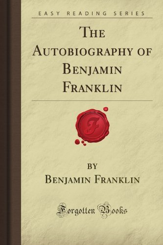 The Autobiography of Benjamin Franklin (Forgotten Books)