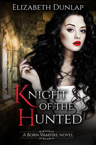 Knight of the Hunted (Born Vampire #1)