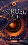 A Cruel Tale (The Dragon Inside, #3)