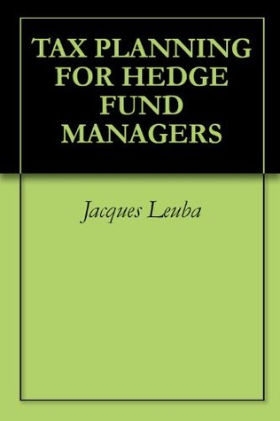 TAX PLANNING FOR HEDGE FUND MANAGERS