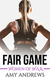 Fair Game: Women of W.A.R. Book 3