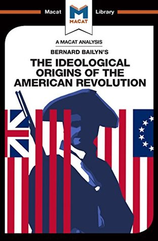The Ideological Origins of the American Revolution: Volume 133