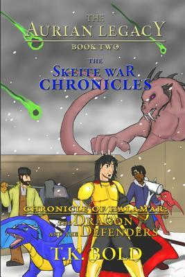 The Aurian Legacy Book II: The Skeite War Chronicles: Volume 3: The Dragon and the Defenders