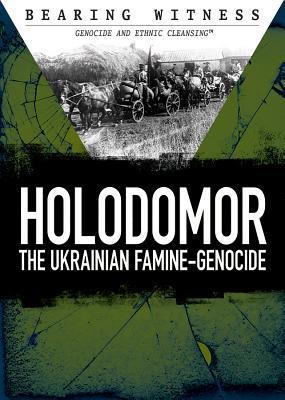 Holodomor: The Ukrainian Famine-Genocide