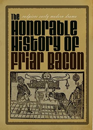 The Honorable History of Friar Bacon