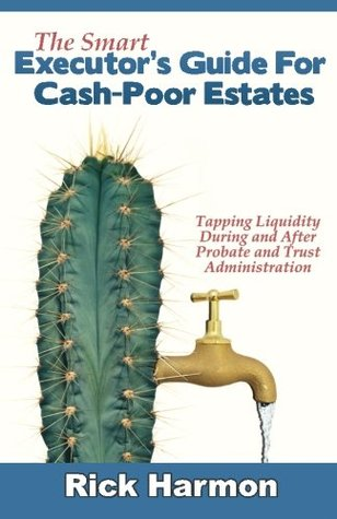 The Smart Executor's Guide For Cash-Poor Estates