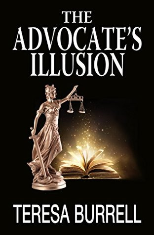 The Advocate's Illusion by Teresa Burrell