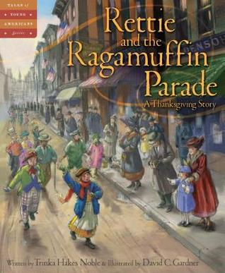 Rettie and the Ragamuffin Parade by Trinka Hakes Noble