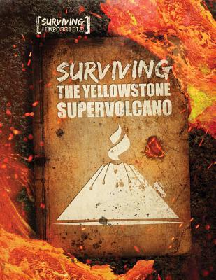 Surviving the Yellowstone Supervolcano