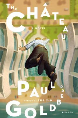 Image result for Paul Goldberg, The Château: