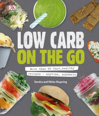Low carb on the go more than 80 fast healthy recipes anytime 36747355 forumfinder Images