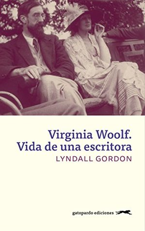 Virginia Woolf by Lyndall Gordon