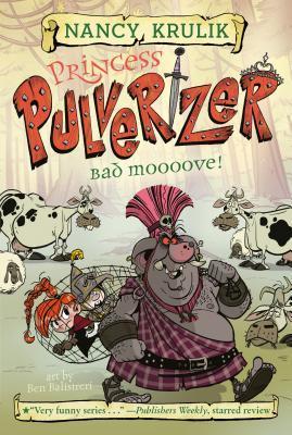 Bad Moooove! (Princess Pulverizer, #3)