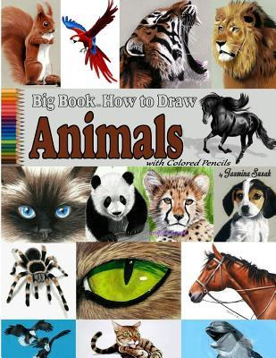 Big Book on How to Draw Animals with Colored Pencils: Drawing Tutorials, How to Draw