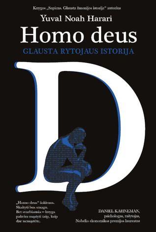 Homo Deus: glausta rytojaus istorija