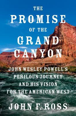 New arrivals for adults pettee memorial library wilmington vt the promise of the grand canyon john wesley powells perilous journey and his vision for fandeluxe