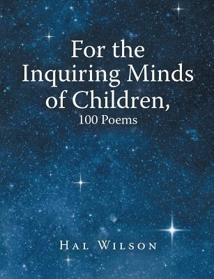 For the Inquiring Minds of Children, 100 Poems