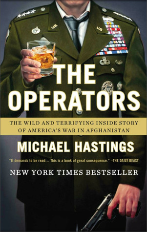 The Operators  The Wild and Terrifying Inside Story of America s War in  Afghanistan by Michael Hastings f96f5a1a9