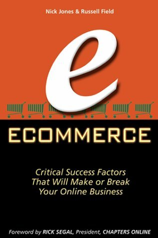 Ecommerce: Critical Success Factors That Will Make Or Break Your Online Business