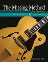 The Missing Method for Guitar, Note Reading in the 9th Position: Learn to Read and Play Guitar Music from the 9-13th Frets (The Missing Method Note Reading Series for Guitar)