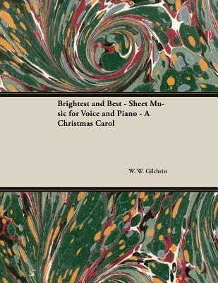 Brightest and Best - Sheet Music for Voice and Piano - A Christmas Carol