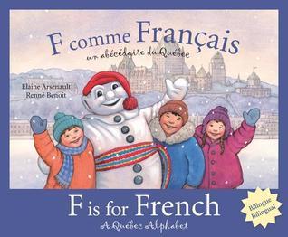 f-est-pour-le-franais-un-livre-d-alphabet-sur-le-qubec-f-is-for-french-a-quebec-alphabet