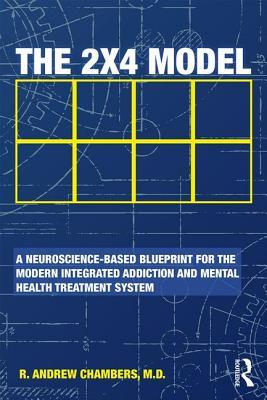 The 2 X 4 Model: A Modern Blueprint for the Integration of Mental Health and Addiction Care