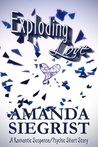 Exploding Love: A Romantic Suspense/Psychic Short Story