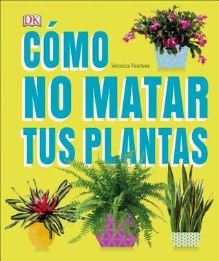 Como Cuidar Tu Planta por Veronica Peerless