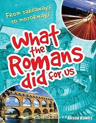 What the Romans Did for Us: Age 7-8, Below Average Readers (White Wolves Non Fiction)
