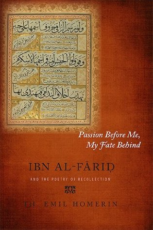 passion-before-me-my-fate-behind-ibn-al-farid-and-the-poetry-of-recollection