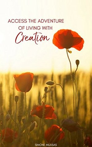 Access the Adventure of Living With Creation (The Adventure of Living Series Book 2)