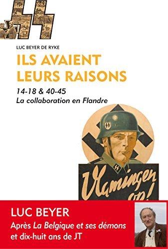 Ils avaient leurs raisons: 14-18 & 40-45 - La collaboration en Flandre