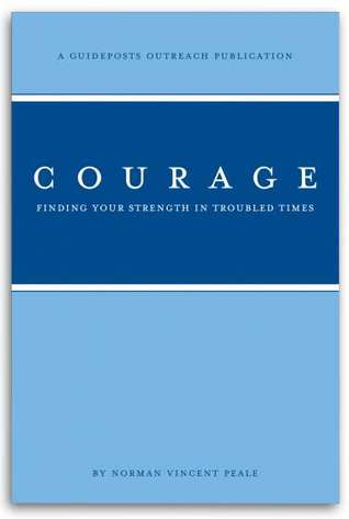 Courage: Finding Your Strength in Troubled Times