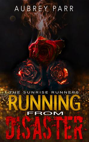 Running From Disaster (Sunrise Runners Duology #1)