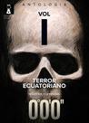 Terror ecuatoriano Vol. I: Siglo XIX y Leyendas
