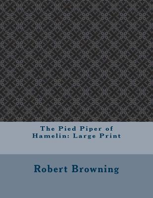 The Pied Piper of Hamelin: Large Print