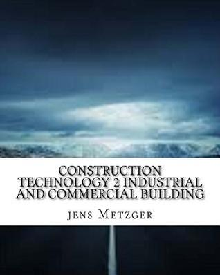 Construction Technology 2 Industrial and Commercial Building