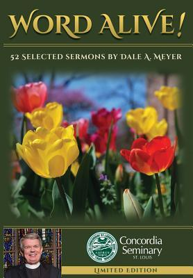 word-alive-52-selected-sermons-by-dale-a-meyer