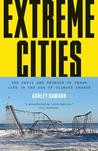 Extreme Cities: Climate Chaos and the Urban Future