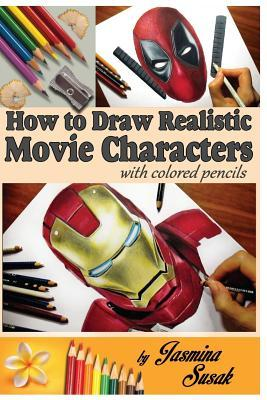 How to Draw Realistic Movie Characters: With Colored Pencils